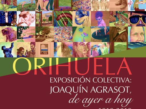 Exposición colectiva: Joaquín Agrasot, de ayer a hoy. Homenaje de los artistas oriolanos